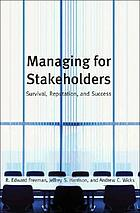 Managing for stakeholders : survival, reputation, and success