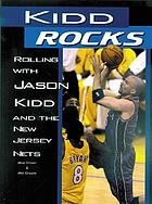 Kidd rocks : rolling with Jason Kidd and the New Jersey Nets