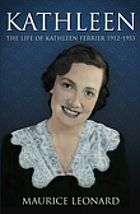 Kathleen : the life of Kathleen Ferrier : 1912-1953