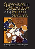 Supervision as collaboration in the human services : building a learning culture