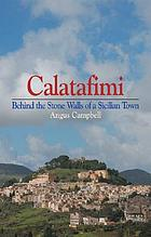 Calatafimi : behind the stone walls of a Sicilian town