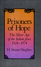 Prisoners of hope : the silver age of the Italian Jews, 1924-1974
