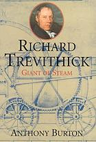 Richard Trevithick : the man and his machines
