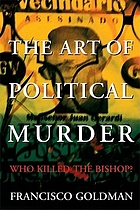 The art of political murder : who killed the Bishop?