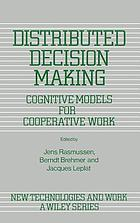Distributed decision making : cognitive models for cooperative work