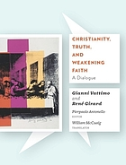 Christianity, truth, and weakening faith : a dialogue