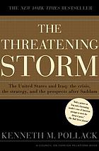 The threatening storm : the case for invading Iraq