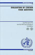 Evaluation of certain food additives : Sixty-third report of the Joint FAO/WHO Expert Committee on Food Additives