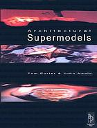 Architectural supermodels : physical design simulation
