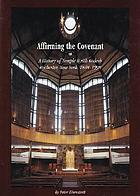Affirming the covenant : a history of Temple B'rith Kodesh, Rochester, New York, 1848-1998