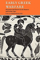 Early Greek warfare : horsemen and chariots in the Homeric and Archaic Ages