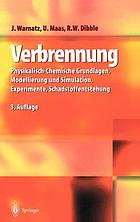 Verbrennung : physikalisch-chemische Grundlagen, Modellierung und Simulation, Experimente, Schadstoffentstehung ; mit 17 Tabellen