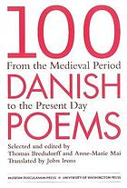 100 Danish poems : from the medieval period to the present day : bilingual edition