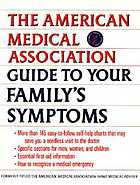 The American Medical Association guide to your family's symptoms