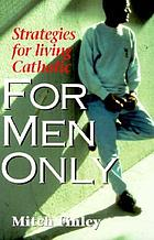For men only : strategies for living Catholic