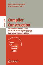 Compiler construction 16th international conference, CC 2007, held as part of the Joint European Conferences on Theory and Practice of Software, ETAPS 2007, Braga, Portugal, March 26-30, 2007 : proceedingsCompiler construction 16th international conference ; proceedingsCompiler construction : 16th International Conference, CC 2007, Held as Part of the Joint European Conferences on Theory and Practice of Software, ETAPS 2007, Braga, Portugal, March 26-30, 2007 ; proceedings
