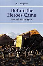 Before the heroes came : Antarctica in the 1890s