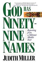 God has ninety-nine names : reporting from a militant Middle East