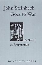 John Steinbeck goes to war the moon is down as propaganda