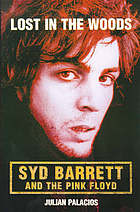 Lost in the woods : Syd Barrett and the Pink Floyd