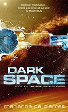 Dark spaceDark Space : The Sentients of Orion Book 1