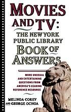 Movies and TV : the New York Public Library book of answers