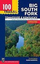 100 trails of the Big South Fork : Tennessee and Kentucky