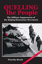 Quelling the people : the military suppression of the Beijing democracy movement