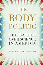 The body politic : the battle over science in America