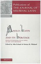 Anglo-Latin and its heritage : essays in honour of A.G. Rigg on his 64th birthday