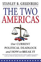 The two Americas : our current political deadlock and how to break it