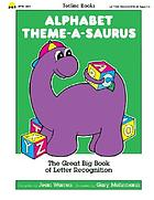 Alphabet theme-a-saurus : the great big book of alphabet teaching themes