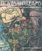 Doves and dreams : the art of Frances MacDonald and J. Herbert McNair ; [Hunterian Art Gallery, University of Glasgow 12 August - 18 November 2006 ; Walker Art Gallery, National Museums Liverpool 27 January - 22 April 2007]
