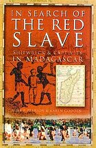 In search of the red slave : shipwreck and captivity in Madagascar