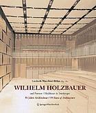 Wilhelm Holzbauer : Holzbauer und Partner/Holzbauer und Irresberger = Holzbauer and Partners/Holzbauer and Irresberger