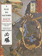 A way to victory : the annotated Book of five rings