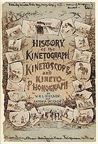 History of the kinetograph, kinetoscope, & kinetophonographHistory of the kinetograph, kinetoscope, and kineto-phonograph