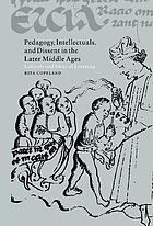 Pedagogy, intellectuals, and dissent in the later Middle Ages : Lollardy and ideas of learning