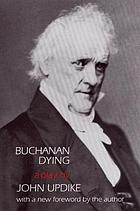 Buchanan dying; a play