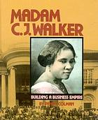 Madam C.J. Walker : building a business empire
