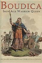 Boudica : Iron Age warrior queen