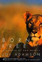 Born free, a lioness of two worlds