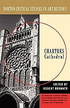 Chartres Cathedral : illustrations, introductory essay, documents, analysis, criticism