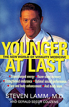 Younger at last : the new world of vitality medicine