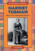 Harriet Tubman : Moses of the Underground Railroad