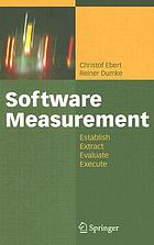Software measurement establish, extract, evaluate, execute