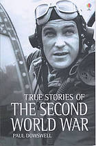 True stories of the Second World War