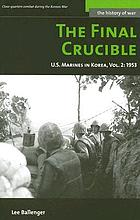 The Final Crucible Vol. 2: U.S. Marines in Korea 1953