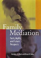 Family mediation : facts, myths, and future prospects