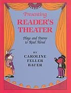 Presenting reader's theater : plays and poems to read aloud
